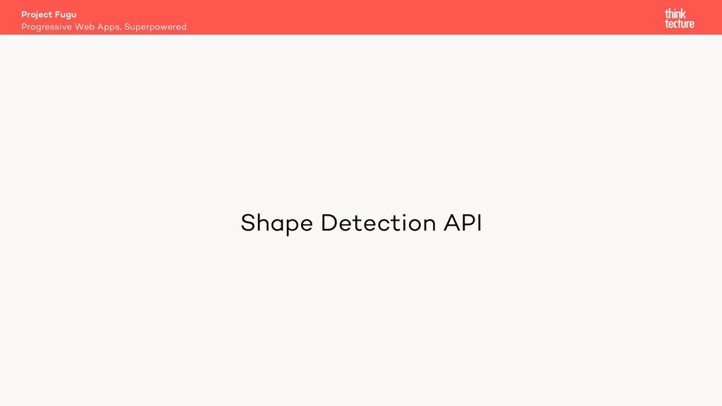 Shape Detection API Project Fugu Progressive We...