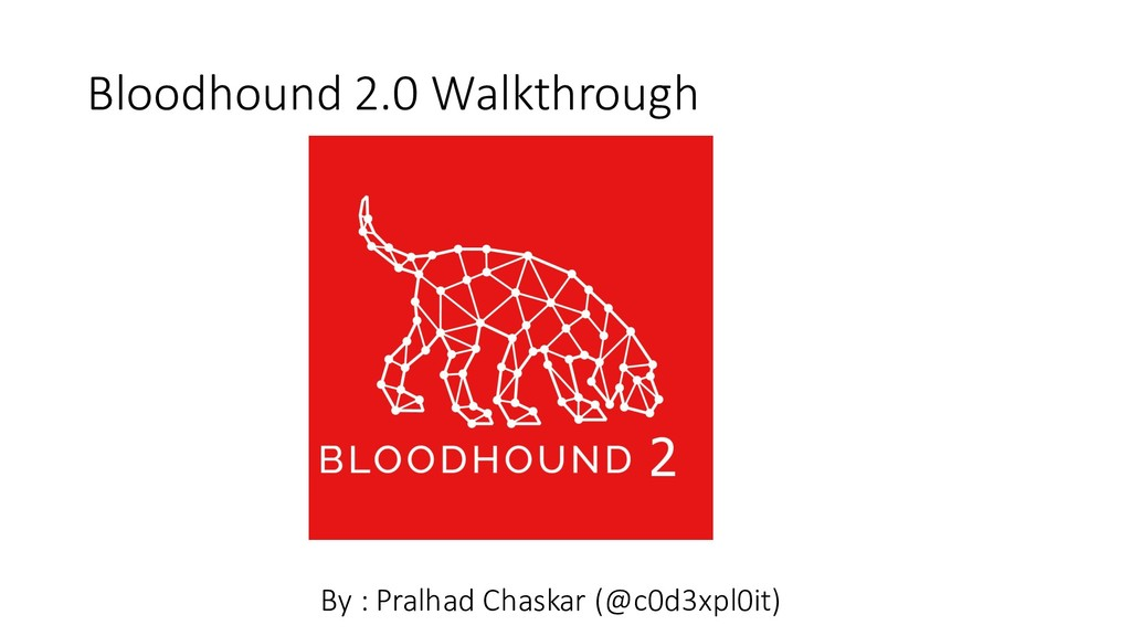 Bloodhound 2.0 Walkthrough By : Pralhad Chaskar...