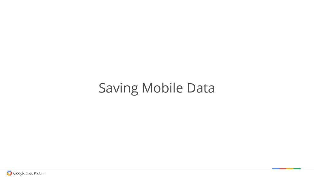 Saving Mobile Data