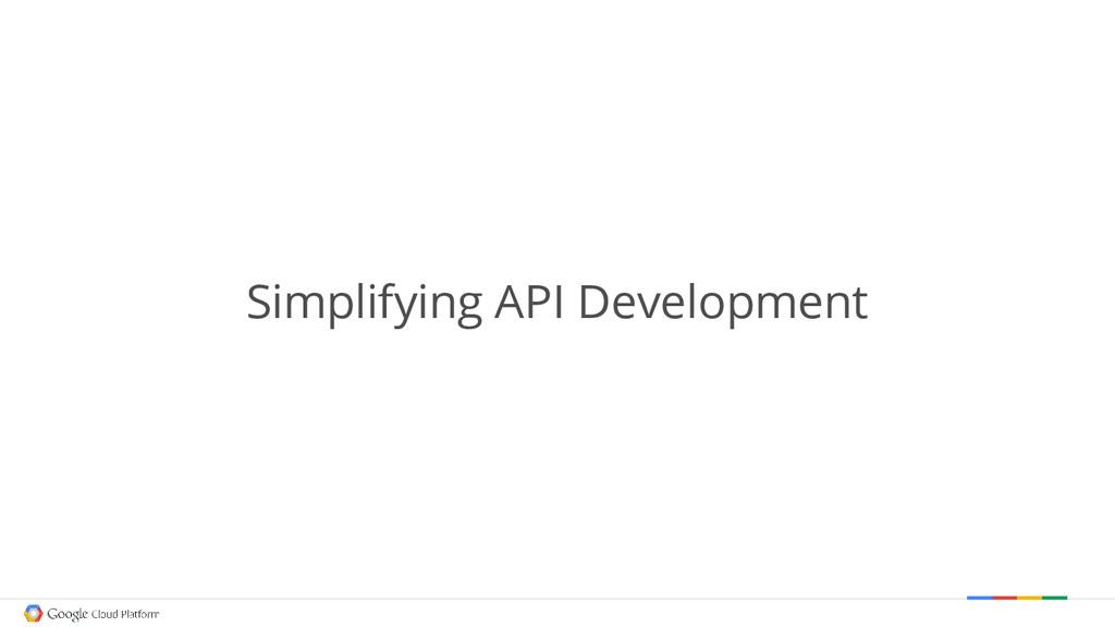 Simplifying API Development
