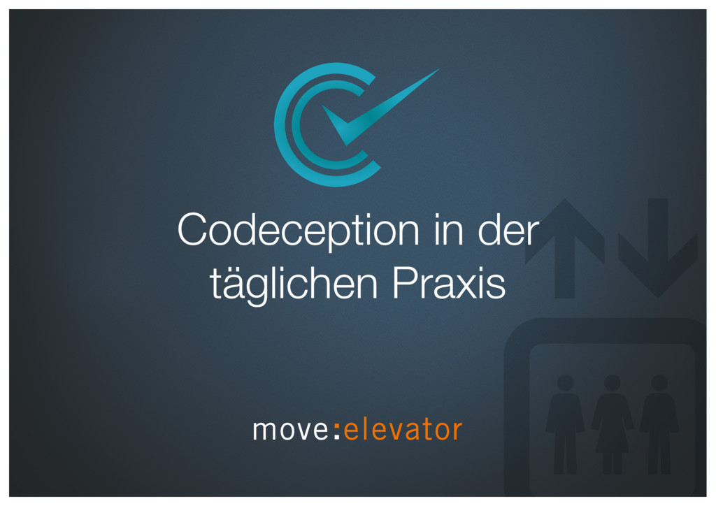 Codeception in der  täglichen Praxis