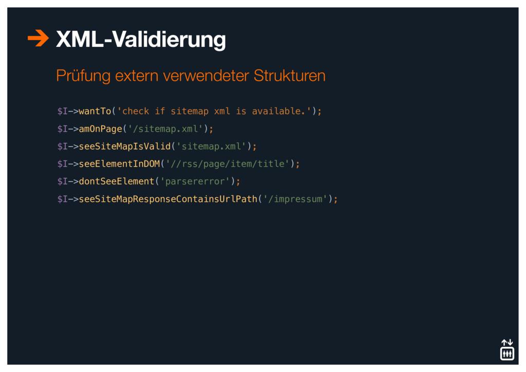 XML-Validierung $I->wantTo('check if sitemap xm...