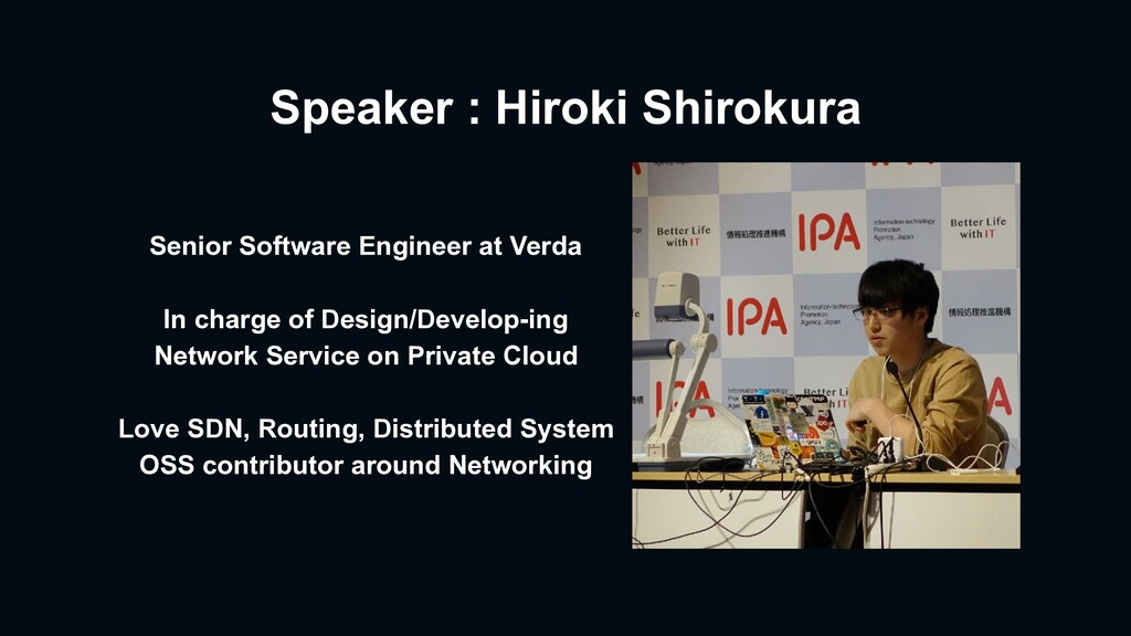Speaker : Hiroki Shirokura Senior Software Engi...