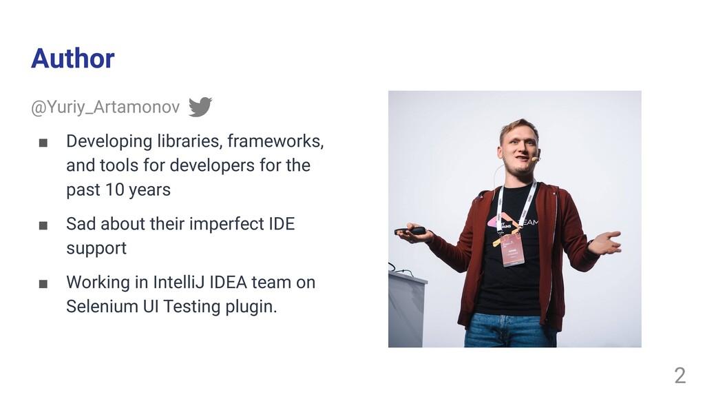 Author @Yuriy_Artamonov ■ Developing libraries,...