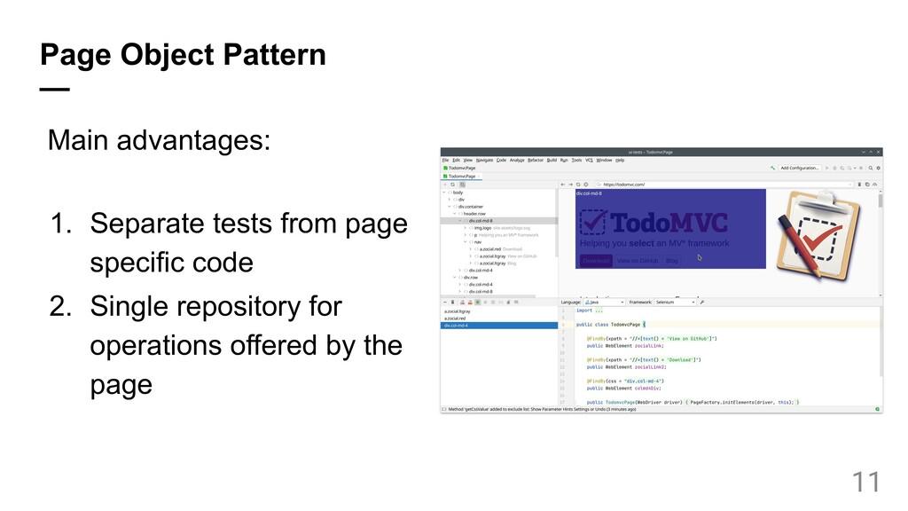 Page Object Pattern — Main advantages: 1. Separ...