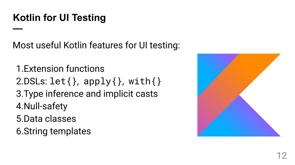 Kotlin for UI Testing — Most useful Kotlin feat...