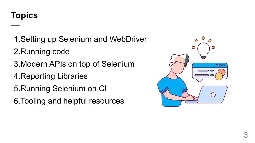 Topics — 1.Setting up Selenium and WebDriver 2....