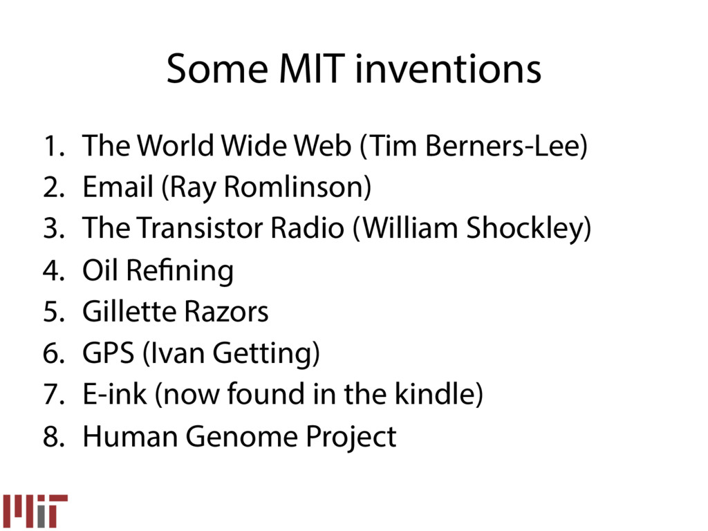 Some MIT inventions 1. The World Wide Web (Tim...