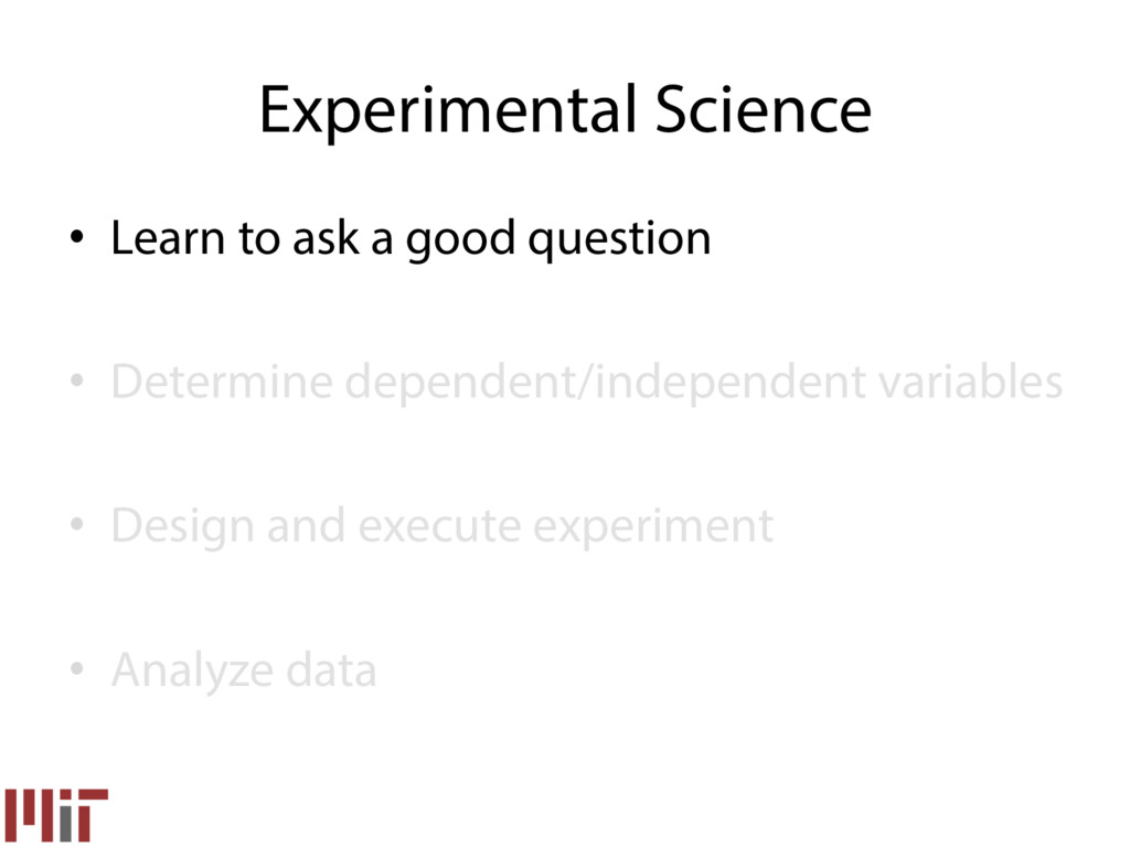 • Learn to ask a good question • Determine de...