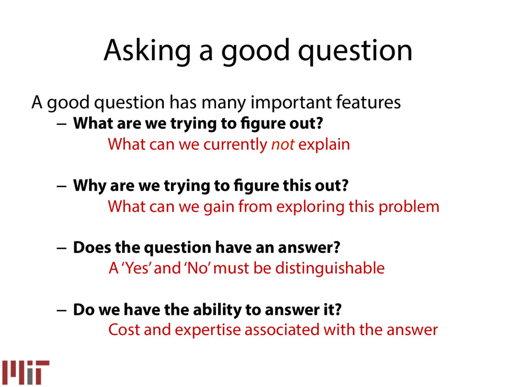 A good question has many important features – ...