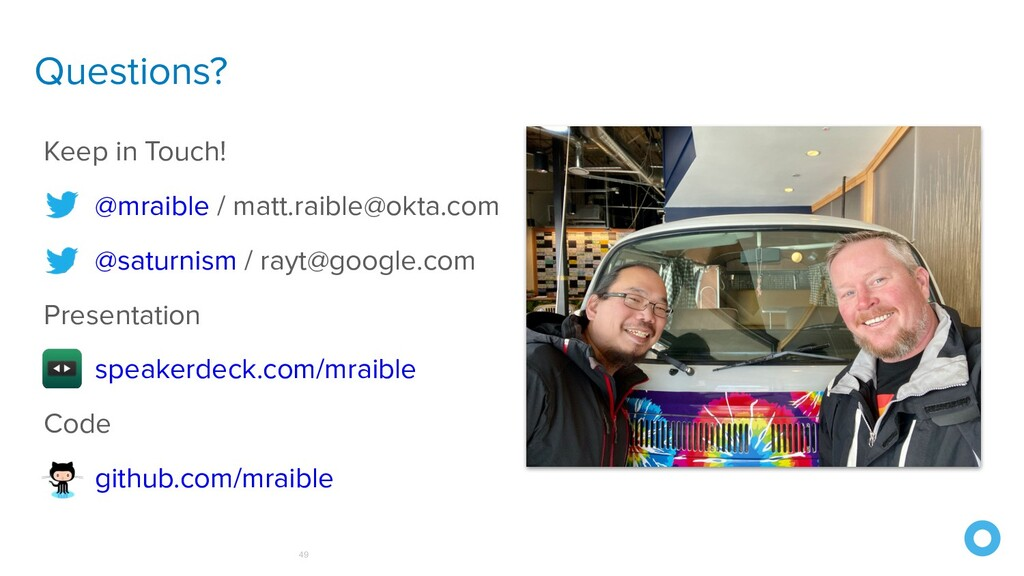 Questions? 49 Keep in Touch! @mraible / matt.ra...
