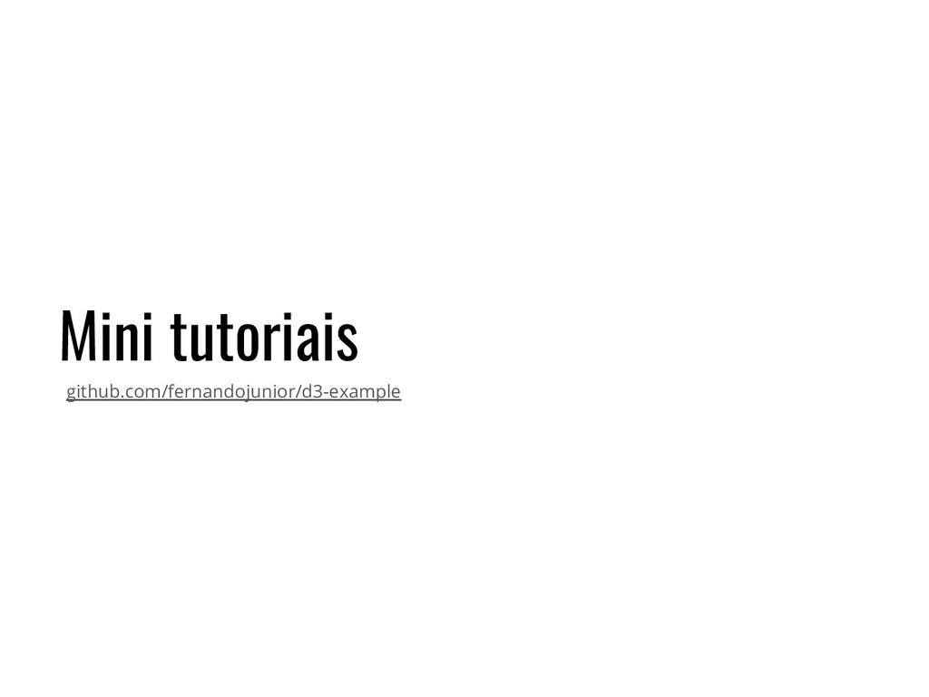 Mini tutoriais github.com/fernandojunior/d3-exa...