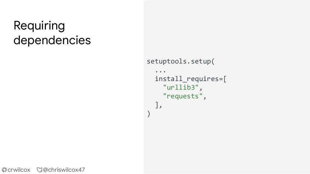 crwilcox @chriswilcox47 Requiring dependencies ...
