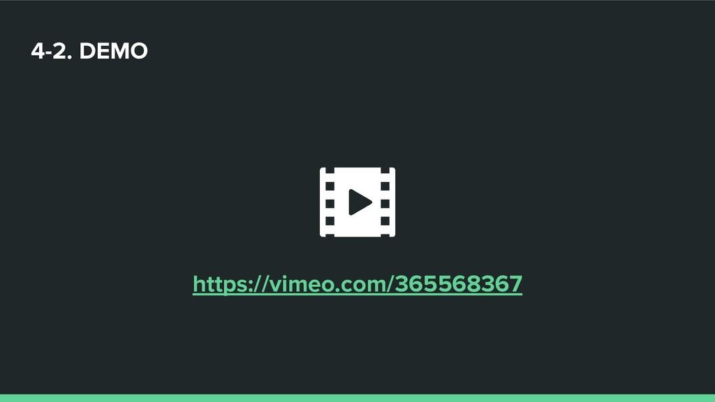 https://vimeo.com/365568367 4-2. DEMO