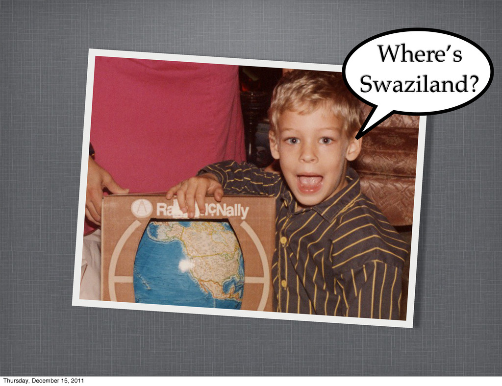 Where's Swaziland? Thursday, December 15, 2011