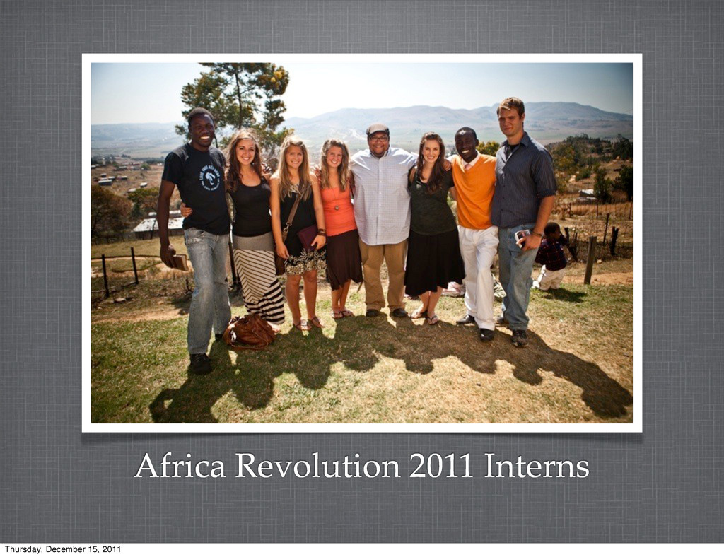 Africa Revolution 2011 Interns Thursday, Decemb...