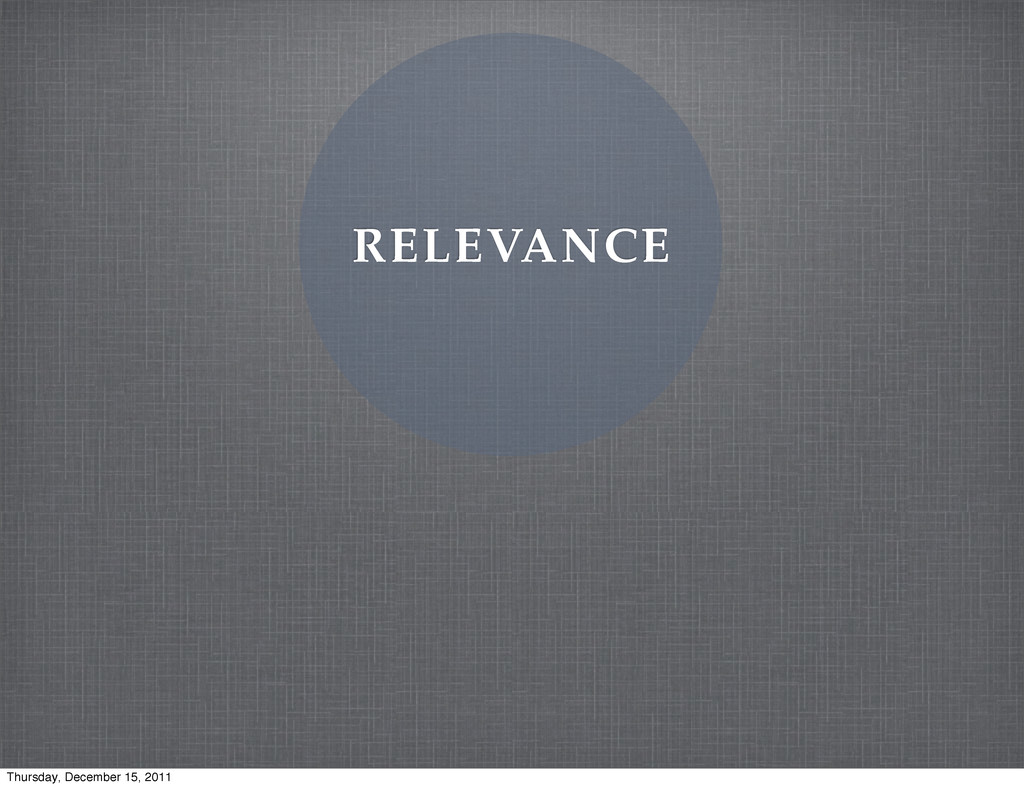RELEVANCE Thursday, December 15, 2011