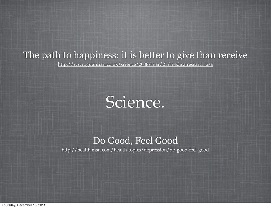 Science. The path to happiness: it is better to...