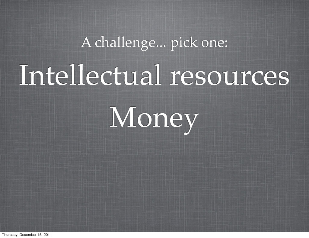 Money Intellectual resources A challenge... pic...