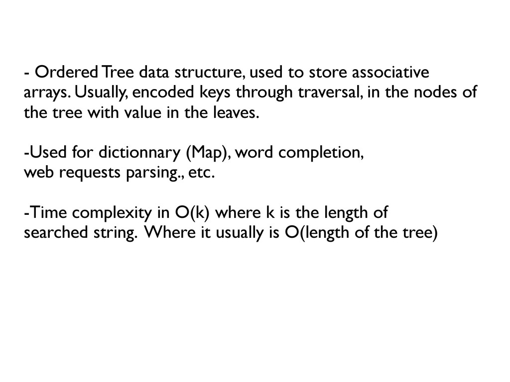 - Ordered Tree data structure, used to stor...