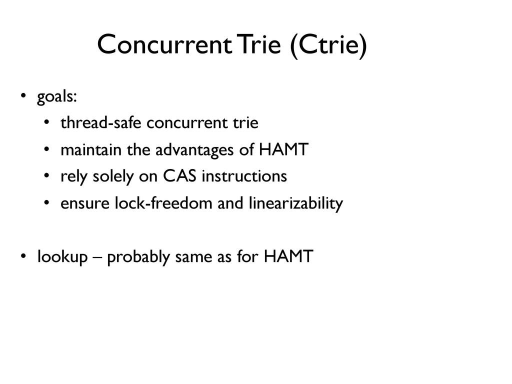 Concurrent Trie (Ctrie)  • goals:  • thre...
