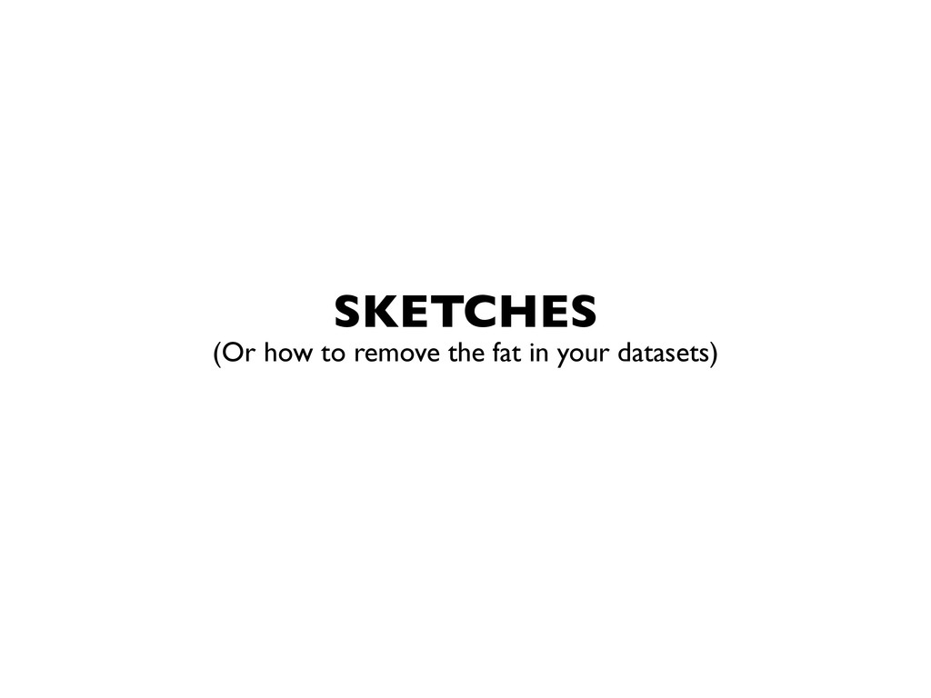 SKETCHES   (Or how to remove the fat in your ...
