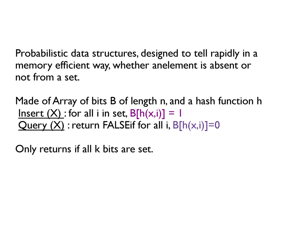 Probabilistic data structures, designed to tell...