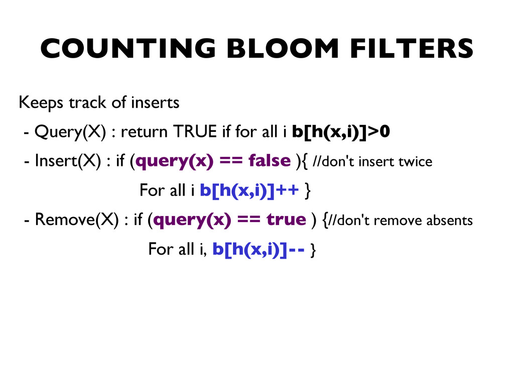 COUNTING BLOOM FILTERS   Keeps track of inser...