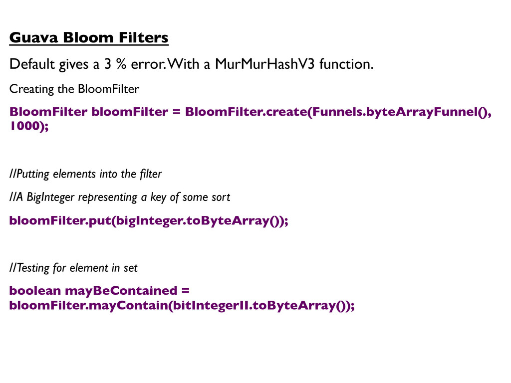 Guava Bloom Filters  Default gives a 3 % ...
