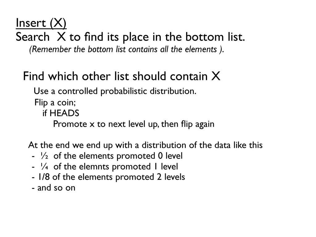 Insert (X)  Search X to find its place in ...