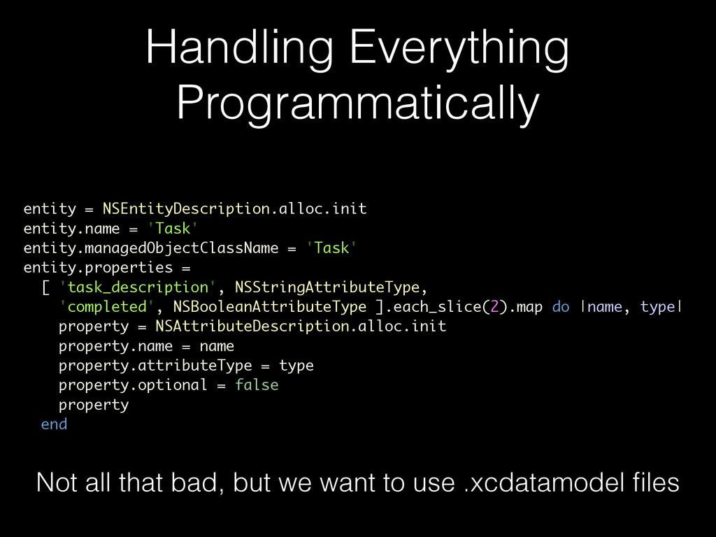 Handling Everything Programmatically entity = N...