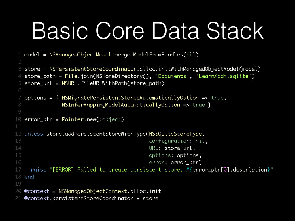 Basic Core Data Stack 1 model = NSManagedObject...