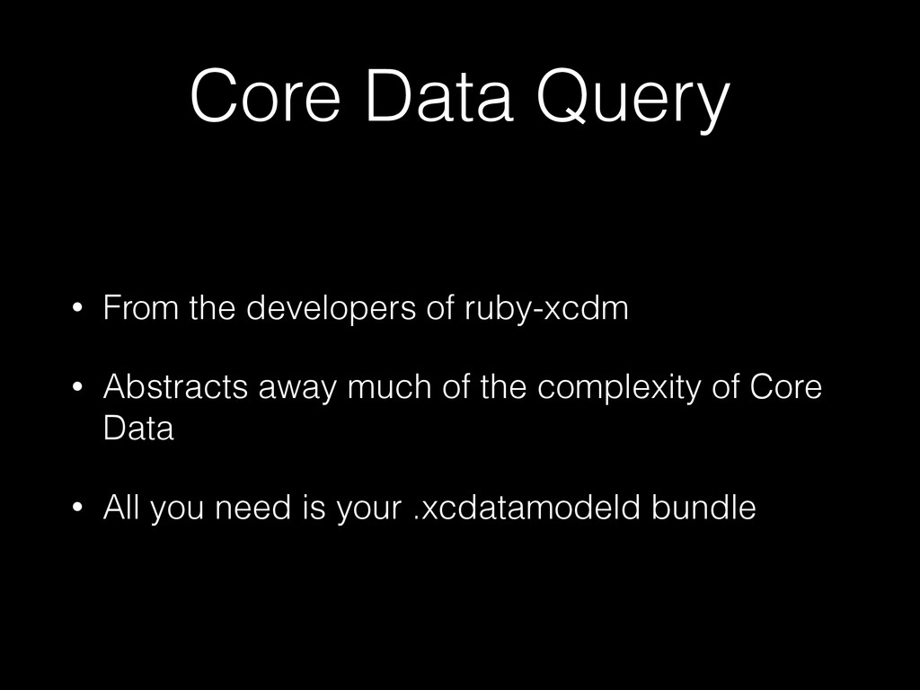 Core Data Query • From the developers of ruby-x...