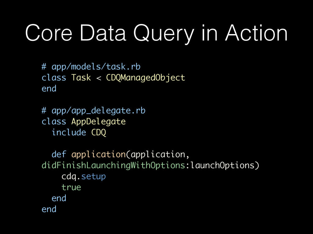 Core Data Query in Action # app/models/task.rb ...