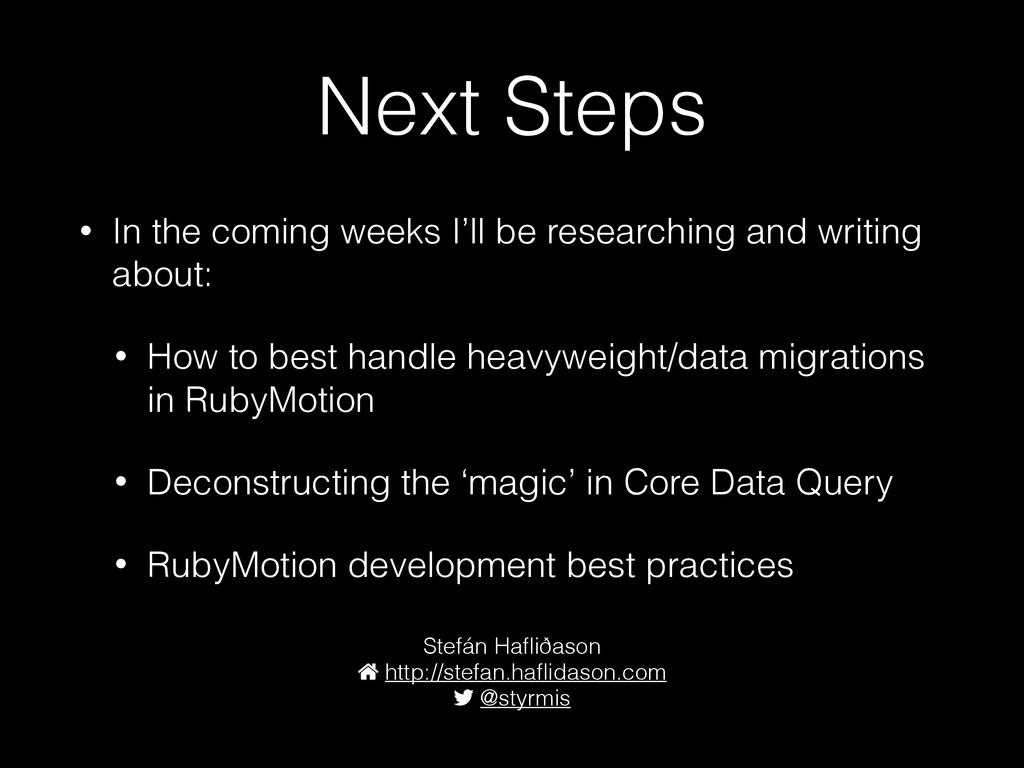 Next Steps • In the coming weeks I'll be resear...