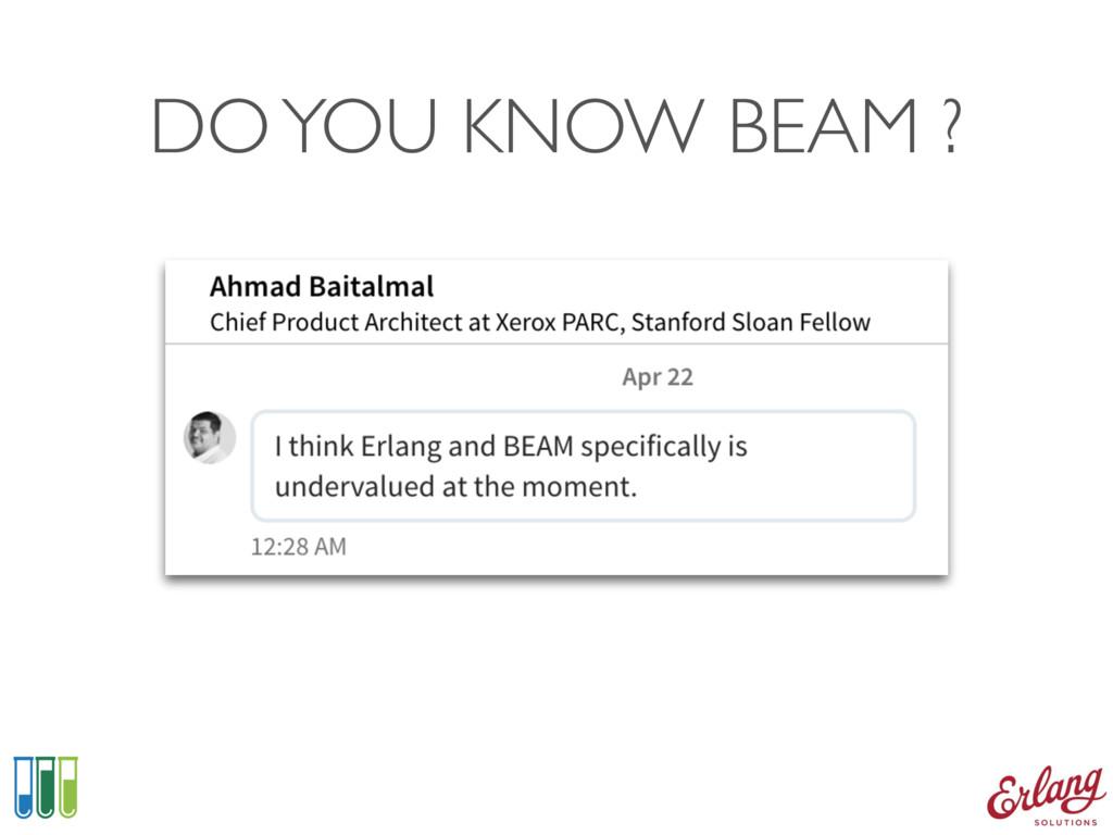 DO YOU KNOW BEAM ?