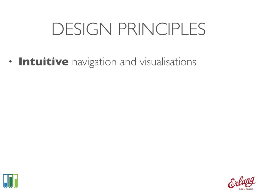 DESIGN PRINCIPLES • Intuitive navigation and vi...