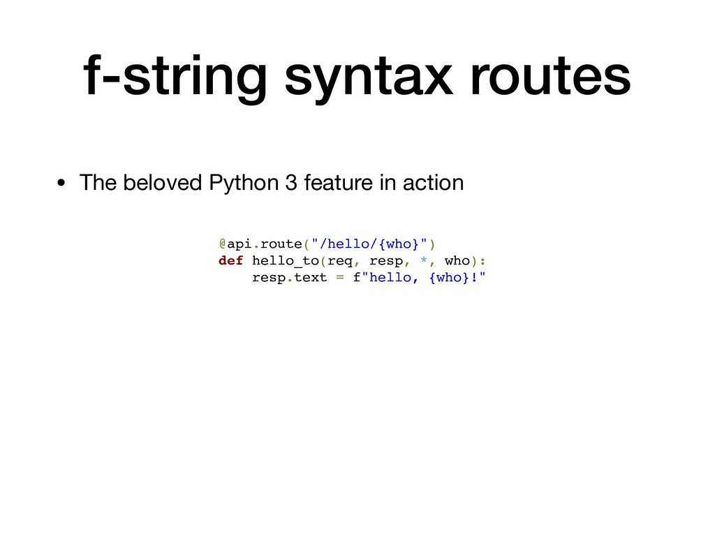 f-string syntax routes • The beloved Python 3 f...