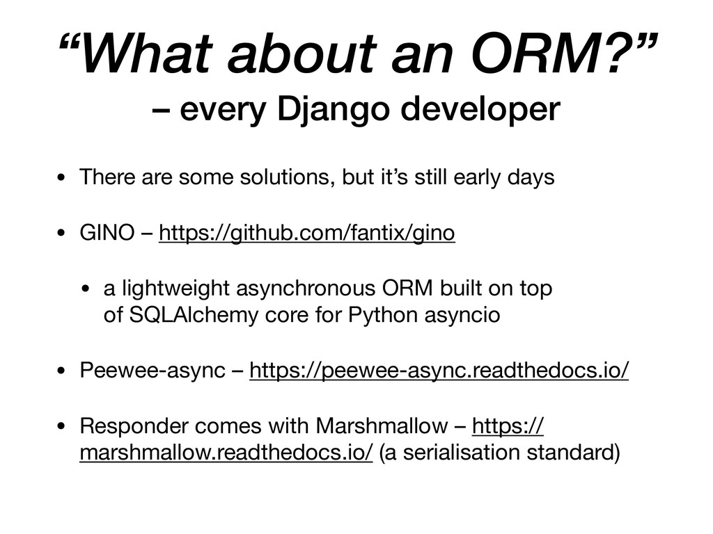 """What about an ORM?"" – every Django developer •..."