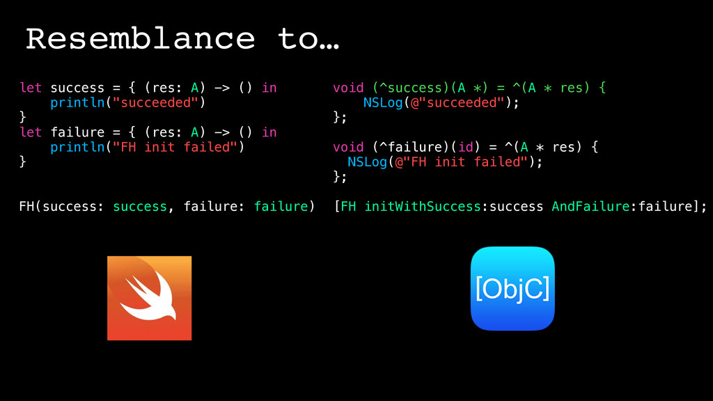 Resemblance to… let success = { (res: A) -> () ...