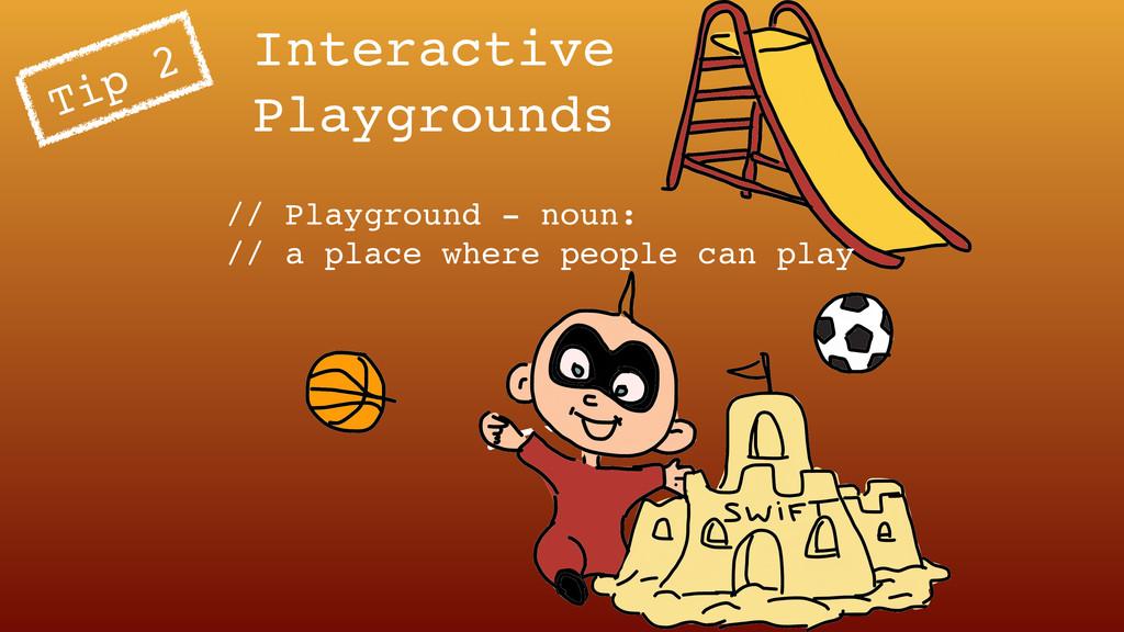 Interactive Playgrounds Tip 2 // Playground - n...