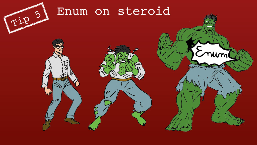 Enum on steroid Tip 5