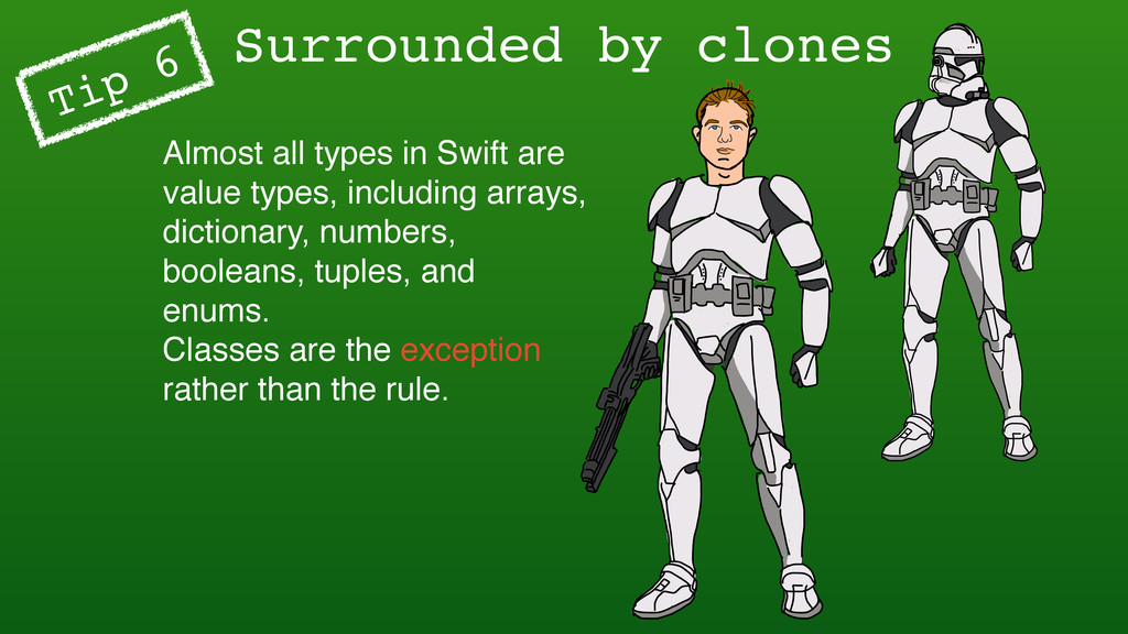 Surrounded by clones Almost all types in Swift ...