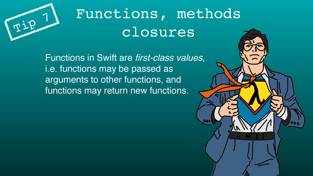 Functions in Swift are first-class values, i.e. ...