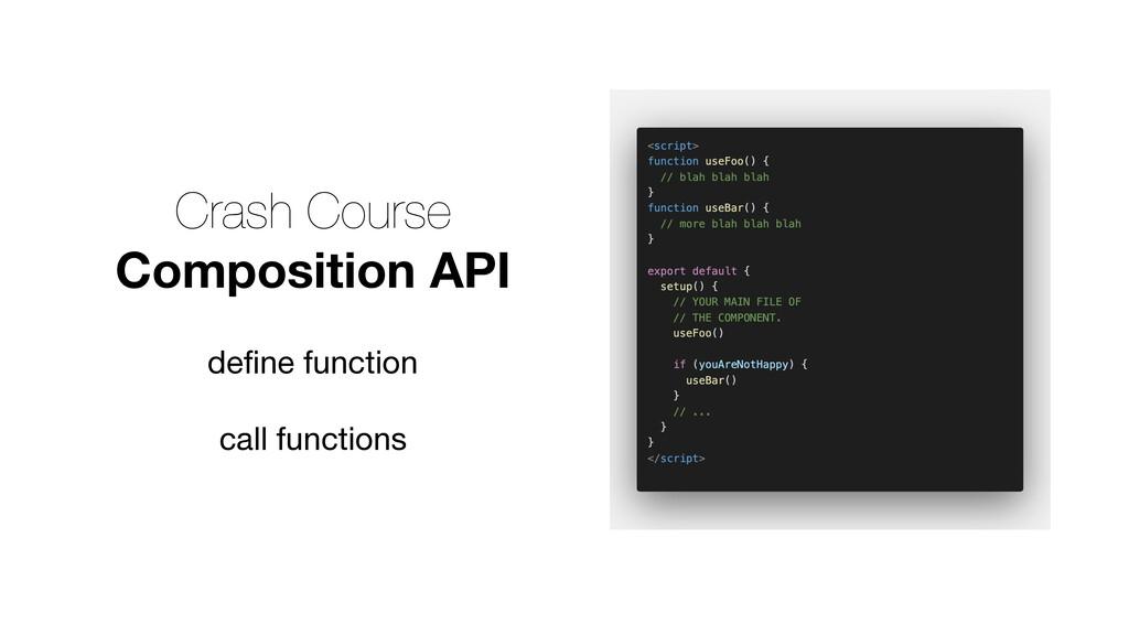 Crash Course Composition API define function  ca...
