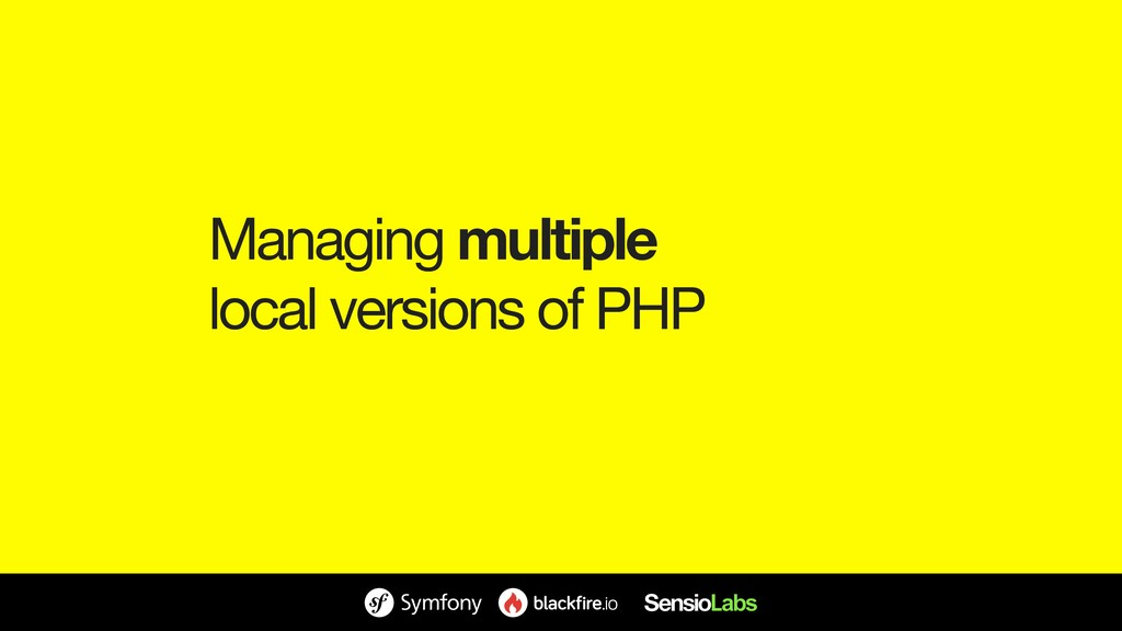 Managing multiple