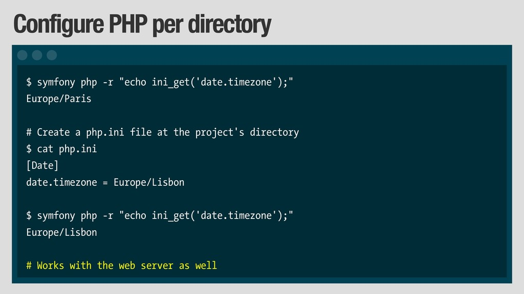 "Configure PHP per directory $ symfony php -r ""e..."