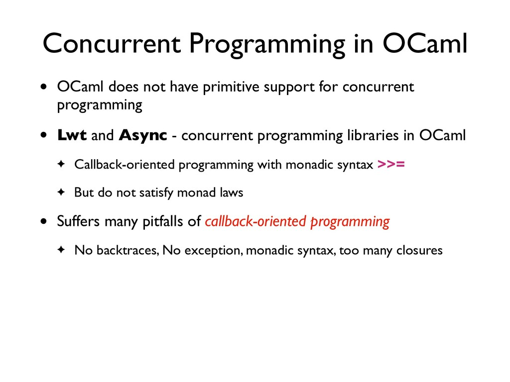 Concurrent Programming in OCaml • OCaml does no...