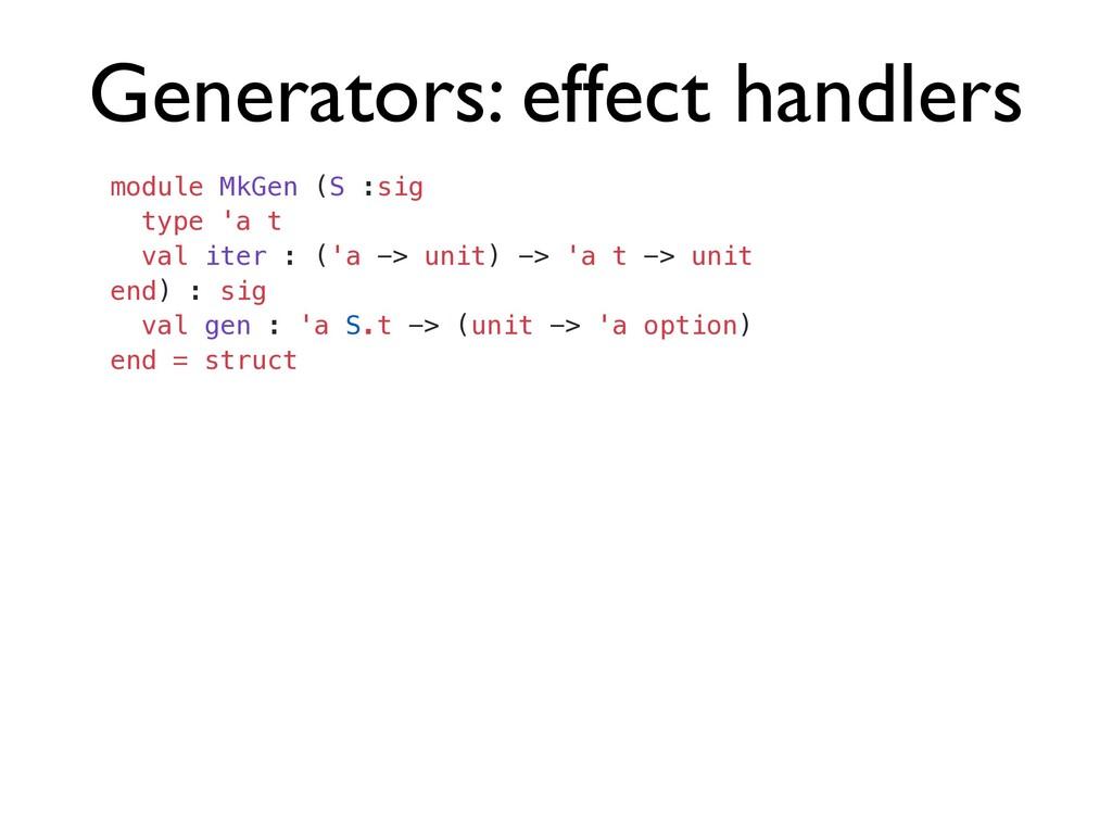 Generators: effect handlers module MkGen (S :si...