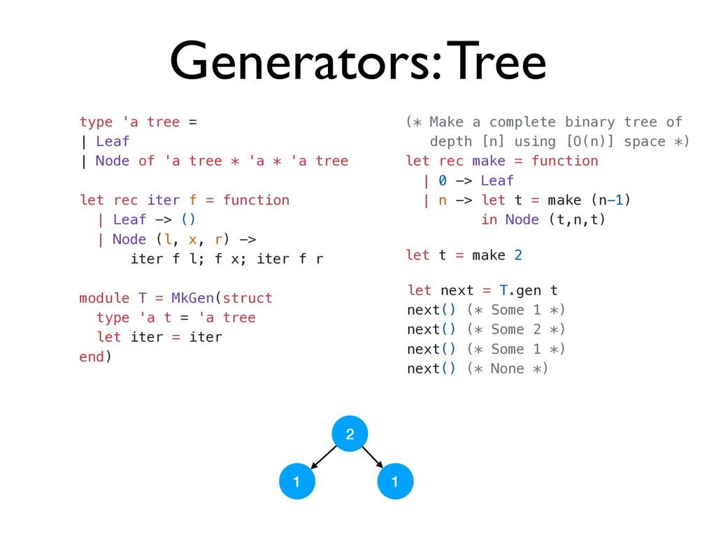 Generators: Tree type 'a tree =     Leaf     No...